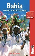 Bahia: The Heart Of Brazil's Northeast (Bradt Travel Guide), Robinson, Alex, Ver