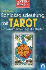 SCHICKSALSDEUTUNG MIT TAROT  Ein Tarotmeister legt die Karten - Erich Bauer BUCH