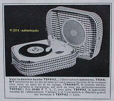 PUBLICITE TEPPAZ ELECTROPHONE PORTABLE A TRANSISTORS TRANSIT DE 1959 FRENCH AD