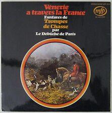 Vènerie à travers la France 33 tours Fanfare de trompes de Chasse Débuché Paris