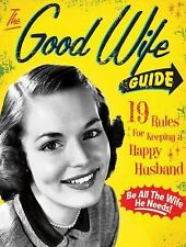 The Good Wife Guide: 19 Rules for Keeping a Happy Husband by Ladies' Homemaker
