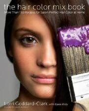 The Hair Color Mix Book: More Than 150 Recipes for Salon-Perfect Color-ExLibrary