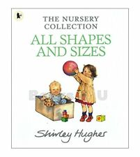SHIRLEY HUGHES _ ALL SHAPES AND SIZES __ THE NURSERY COLLECTION __ BRAND NEW