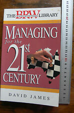 Managing for the 21st Century by David James