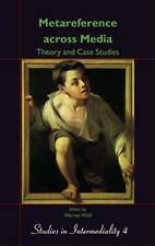 Metareference Across Media: Theory and Case Studies: Dedicated to Walter Bernhar