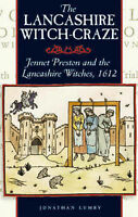 NEW The Lancashire Witch Craze: Jennet Preston and the Lancashire Witches