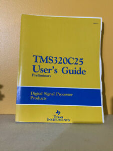 Texas Instruments TMS320C25 Digital Signal Processor Products User's Guide