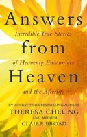 Answers from Heaven: Incredible True Stories of , Broad, Claire,Cheung, Theresa,