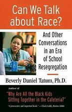 Can We Talk about Race? : And Other Conversations in an Era of School...