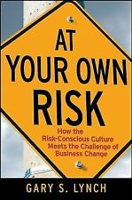 At Your Own Risk!: How the Risk-Conscious Culture Meets the Challenge of Busine