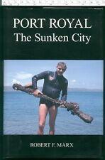 PORT ROYAL: THE SUNKEN CITY Robert F Marx HB 2003