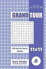Grand Tour: Sudoku Grand Tour - 200 Hard to Master Puzzles 11x11 (Volume 6)...