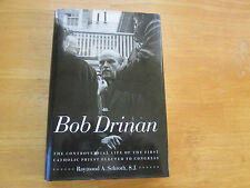 Bob Drinan The Controversial Life of the First Catholic Priest Elected to...