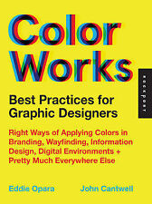 Best Practices for Graphic Designers, Color Works : Right Ways of Applying Color