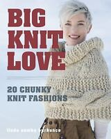 Big. Knit. Love : Chunky Knit Fashions for You and Your Home: By Burhance, Li...