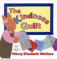 The Kindness Quilt by Elizabeth Wallace, Nancy, NEW Book, FREE & FAST Delivery,