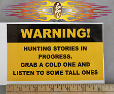 Warning Hunting Stories in Progress Sticker for Toy Hauler, 4X4 Truck or Fridge