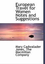 European Travel For Women Notes And Suggestions: By Mary Cadwalader Jones