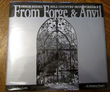From Forge & Anvil - Erich Riesel Hill Country Ironworker (1992 1st Ed Signed)