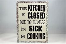 Vintage retro A5 metal sign Kitchen closed due to illness, I'm sick of cooking