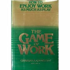 The Game of Work: How to Enjoy Work As Much As Pla