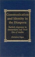 Communication And Identity In The Diaspora: Turkish Migrants In Amsterdam And...