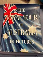 QUEEN ELIZABETH II - ROYAL TOUR OF AUSTRALIA IN PICTURES HC book   1954