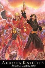 Aurora Knights: Loyalties (The Aurora Knights) (Volume 1)