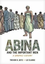 Abina and the Important Men: A Graphic History by Trevor R. Getz