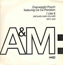 OVERWEIGHT POOCH - I Like It - Feat. Ce Ce Peniston - A&M - 390 847-1 - Uk