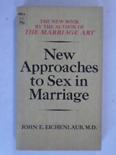 New Approaches to Sex in Marriage by John E. Eichenlaub