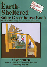 NEW The Earth Sheltered Solar Greenhouse Book by Mike Oehler