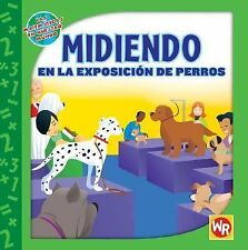 Midiendo En La Exposcion De Perros Measuring at the Dog Show (Las Matematicas En