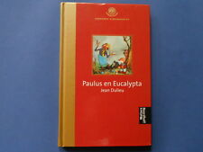 # PAULUS EN EUCALYPTA - JEAN DULIEU - BOSKABOUTER - GOUDEN LIJSTERS - HC - DUTCH