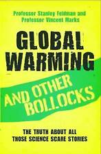 Global Warming and Other Bollocks: The Truth About All Those Science Scare Stori