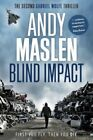 Blind Impact the Second Gabriel WOLFE Thriller di Mr Andy Maslen 9781530799725
