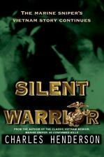 The Silent Warrior : The Marine Sniper's Vietnam Story Continues by Henderson