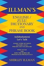 Illman's English / Zulu Dictionary and Phrase Book: Asikhulumeni - Let's Talk