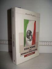 LIBRO A.Pantano EZRA POUND E LA REPUBBLICA SOCIALE ITALIANA 1^ed.2011 ☺
