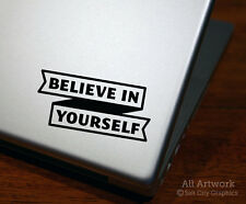 Believe In Yourself Laptop/Car Decal - Inspirational Quote, Motivational Sticker