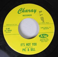 Northern Soul Nm! 45 Pic & Bill - It'S Not You / All I Want Is You On Charay Rec