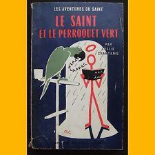 Les Aventures du Saint N° 40 LE SAINT ET LE PERROQUET VERT Leslie Charteris 1955