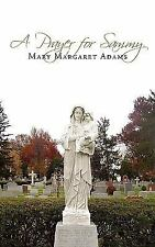 A Prayer for Sammy by Mary Margaret Adams (2009, Paperback)