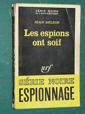Les espions ont soif Jean DELION NRF série noire n° 1180  ed. 1968