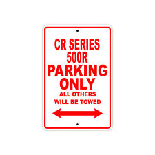 HONDA CR SERIES 500R Parking Only Towed Motorcycle Bike Chopper Aluminum Sign