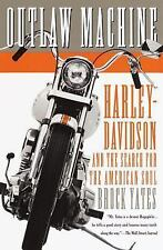 Outlaw Machine : Harley-Davidson and the Search for the American Soul by...