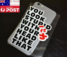 You Look Stupid With Your Head Like That Car Window Rear Glass Sticker 14cm #327