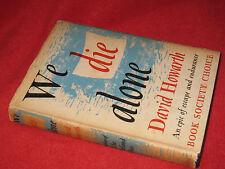 We DIE ALone ~ David Horwarth unforgettable determination human spirit HbDj 1955