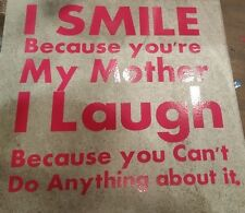 You are my mother funny tile Art Vinyl Quote Room Home Decor Mothers  Gift