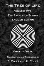Tree of Life : The Palace of Points - English Edition: By Vital, Chayyim Coll...